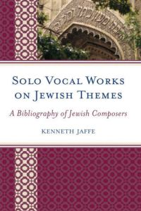 Solo Vocal Works on Jewish Themes
